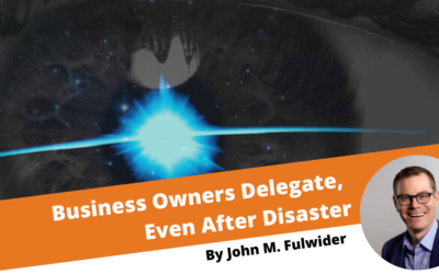 Business Owners Delegate, Even After Disaster