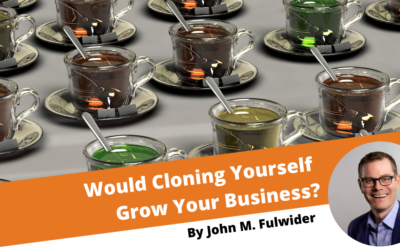How to Clone Yourself and Grow Your Business
