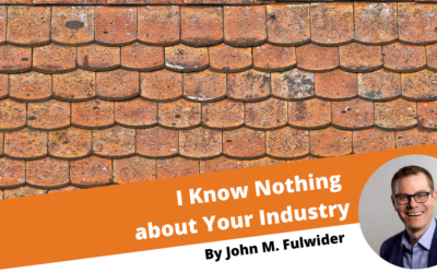 I Know Nothing About Your Industry