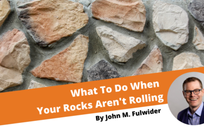 What to Do When Your Rocks Aren't Rolling
